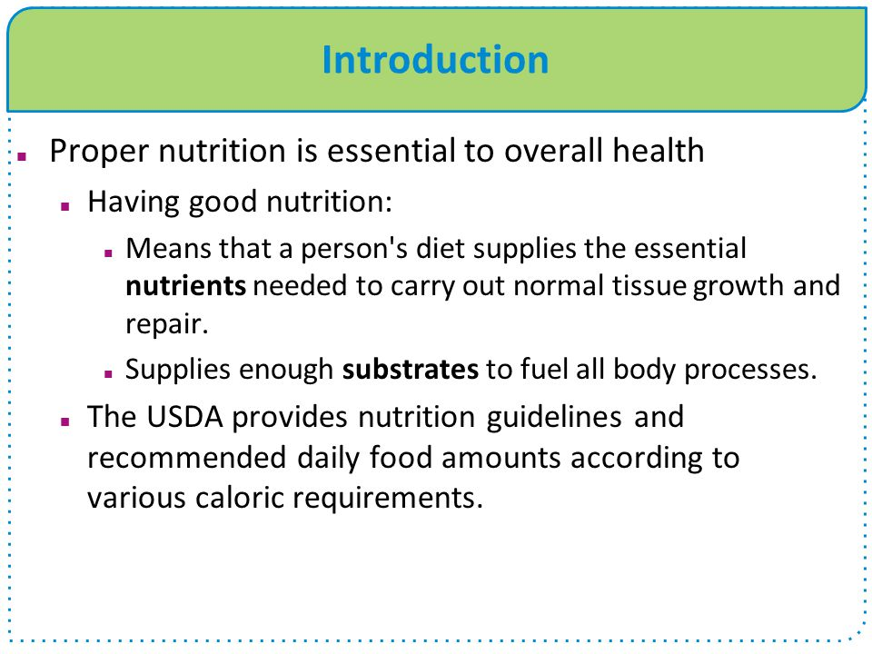 Introduction Proper nutrition is essential to overall health