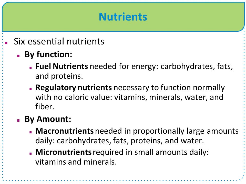 Nutrients Six essential nutrients By function: By Amount: