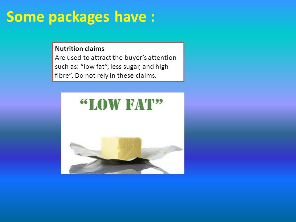 Some packages have : Nutrition claims
