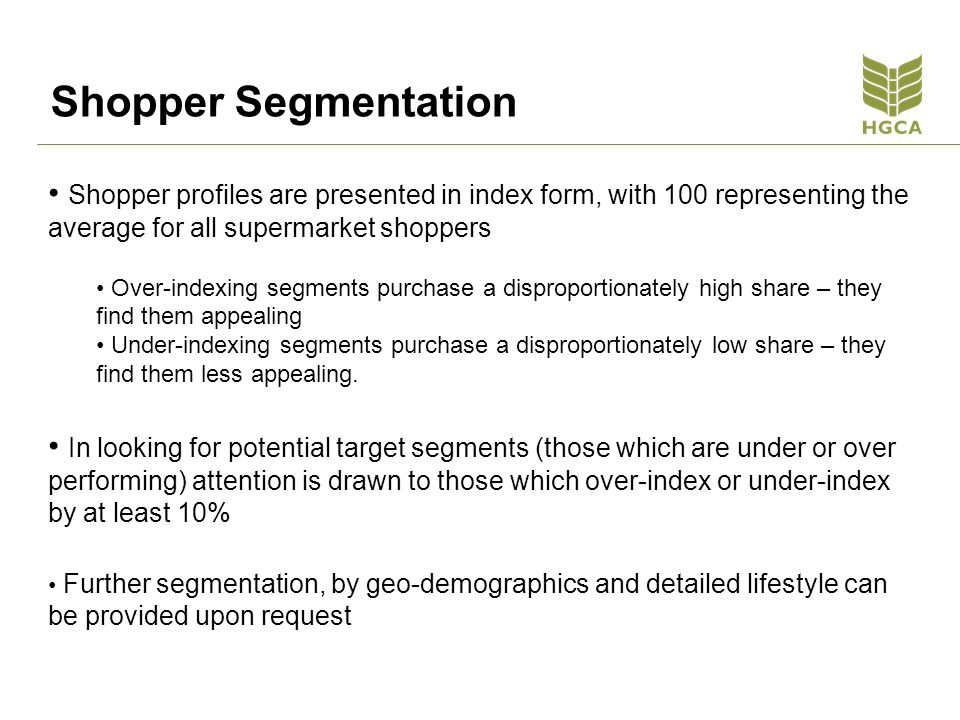Shopper Segmentation Shopper profiles are presented in index form, with 100 representing the average for all supermarket shoppers.