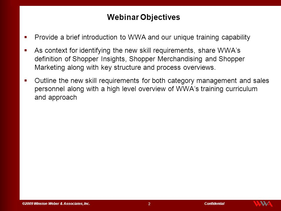 Webinar Objectives Provide a brief introduction to WWA and our unique training capability.