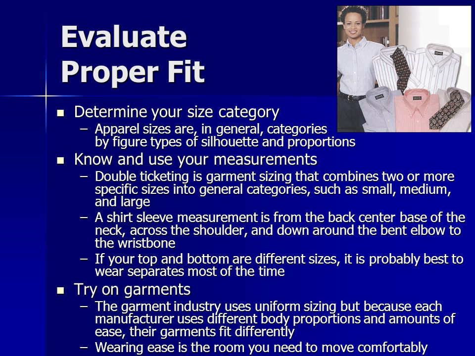 Evaluate Proper Fit Determine your size category