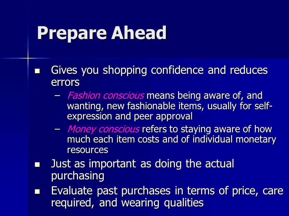 Prepare Ahead Gives you shopping confidence and reduces errors