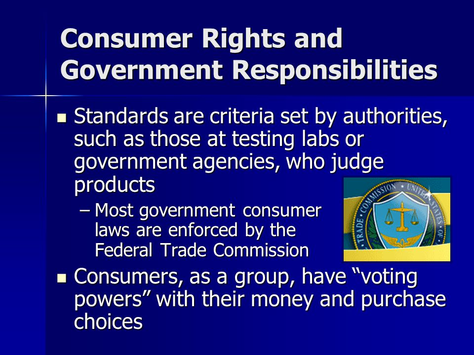 Consumer Rights and Government Responsibilities