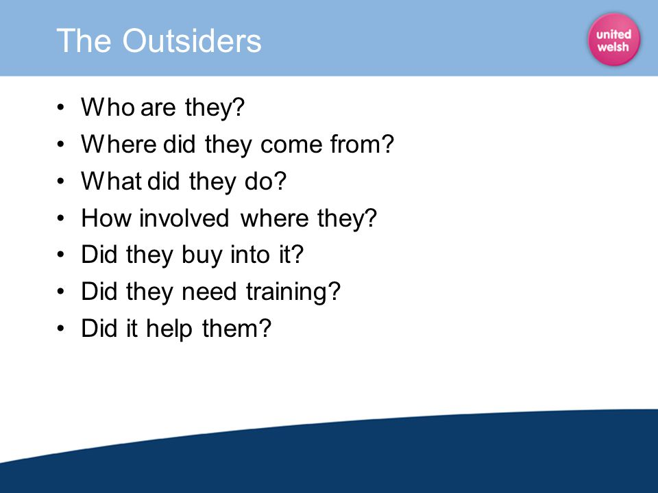 The Outsiders Who are they Where did they come from