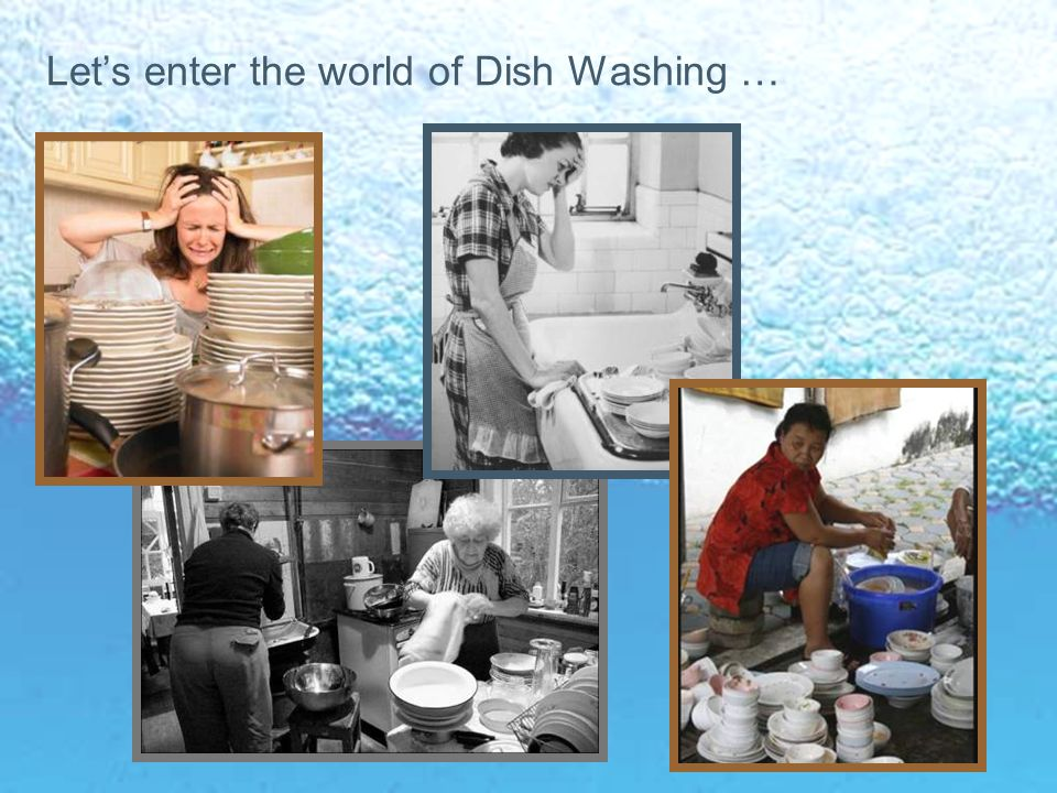 Let's enter the world of Dish Washing …