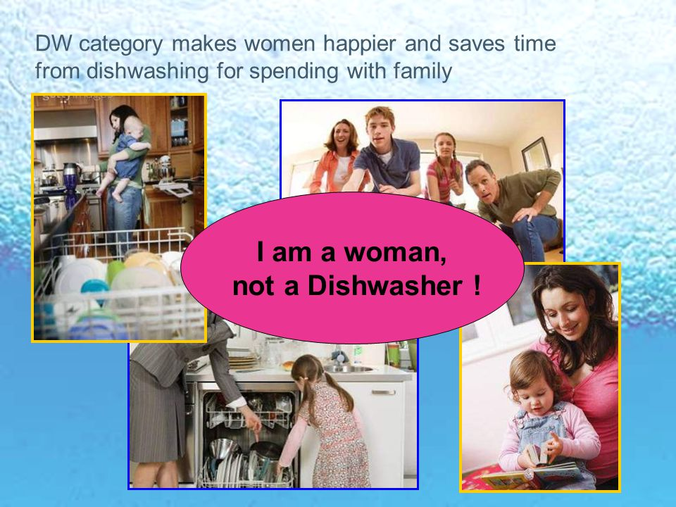 I am a woman, not a Dishwasher !