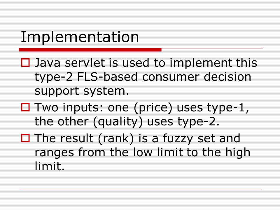 Implementation Java servlet is used to implement this type-2 FLS-based consumer decision support system.