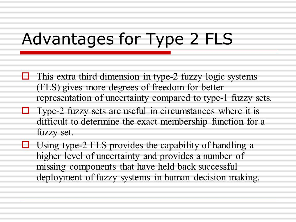 Advantages for Type 2 FLS