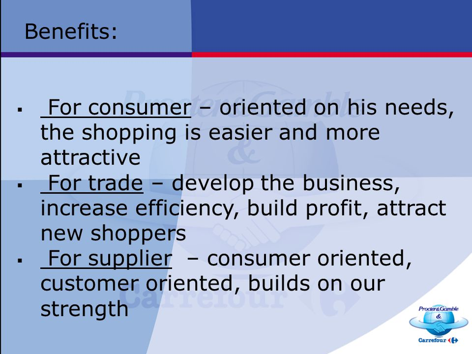 Benefits: For consumer – oriented on his needs, the shopping is easier and more attractive.