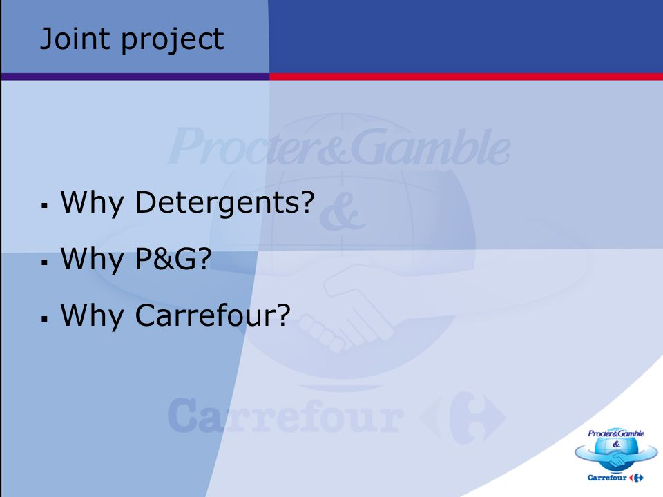 Joint project Why Detergents Why P&G Why Carrefour