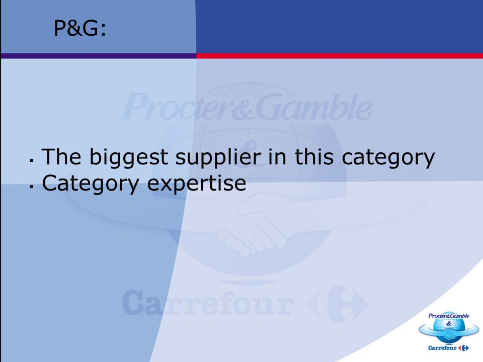 P&G: The biggest supplier in this category Category expertise