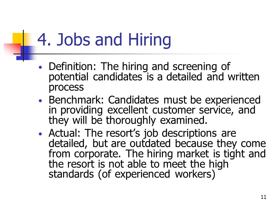 4. Jobs and Hiring Definition: The hiring and screening of potential candidates is a detailed and written process.