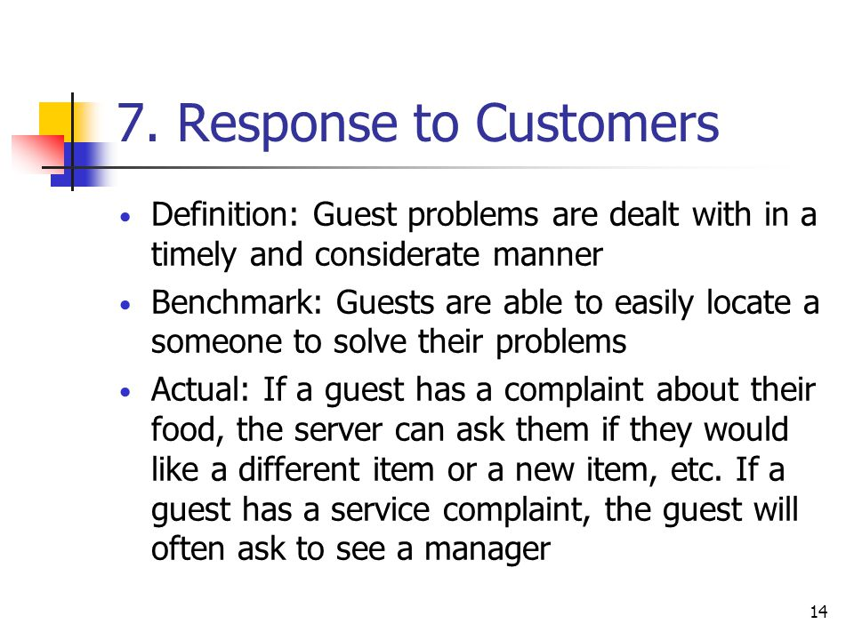 7. Response to Customers Definition: Guest problems are dealt with in a timely and considerate manner.