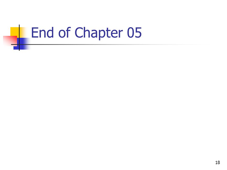 End of Chapter 05