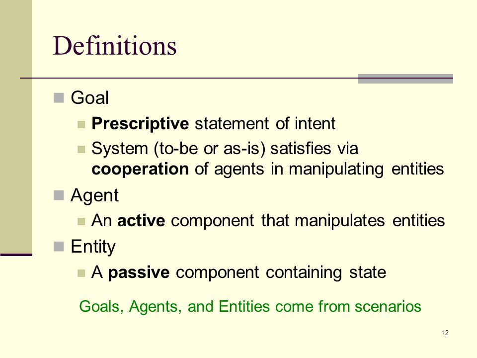 Goals, Agents, and Entities come from scenarios