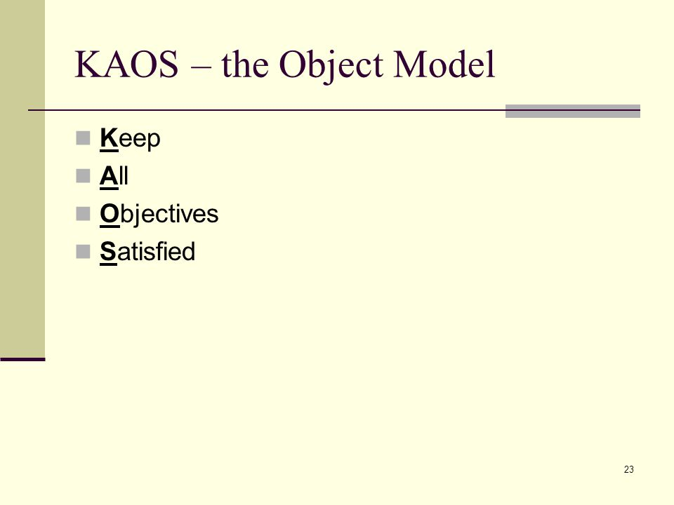 KAOS – the Object Model Keep All Objectives Satisfied