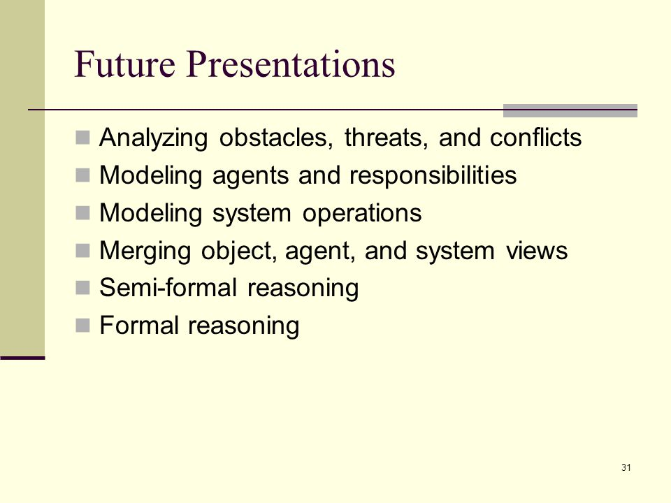 Future Presentations Analyzing obstacles, threats, and conflicts