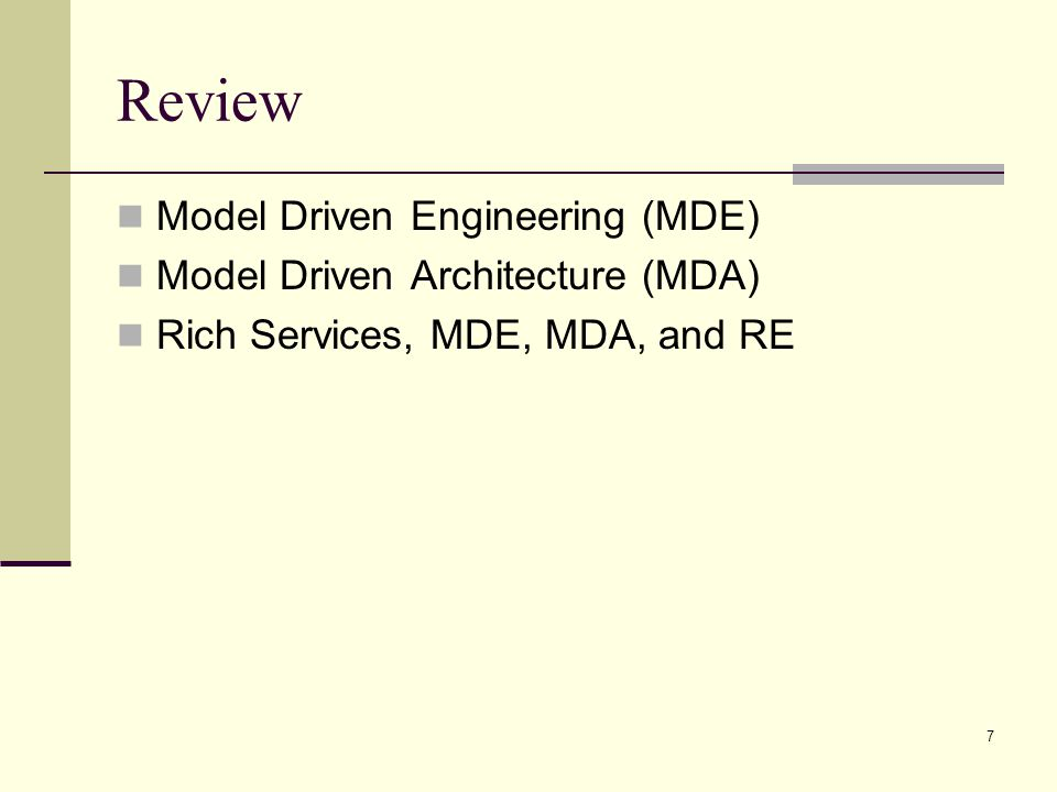 Review Model Driven Engineering (MDE) Model Driven Architecture (MDA)