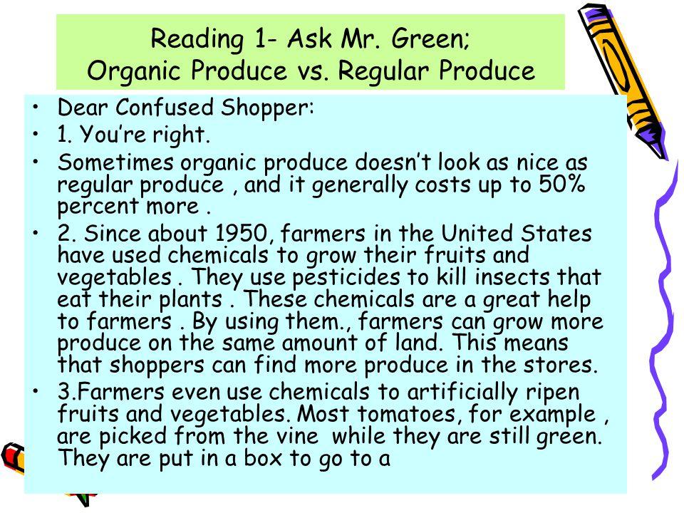 Reading 1- Ask Mr. Green; Organic Produce vs. Regular Produce