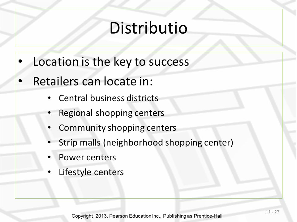 Distributio Location is the key to success Retailers can locate in: