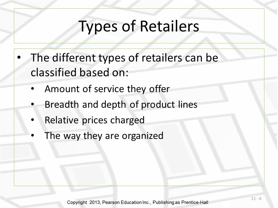 Types of Retailers The different types of retailers can be classified based on: Amount of service they offer.