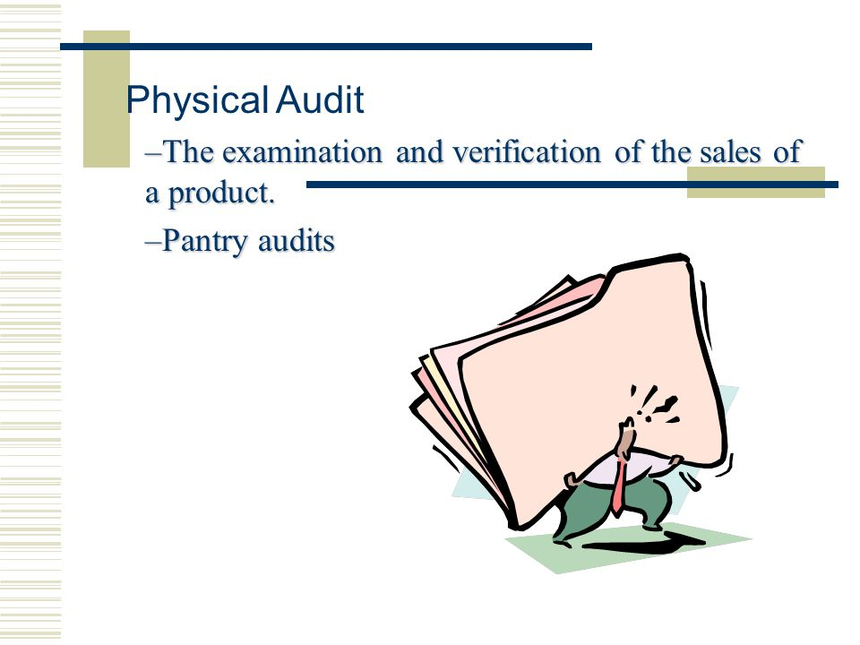 Physical Audit The examination and verification of the sales of a product. Pantry audits