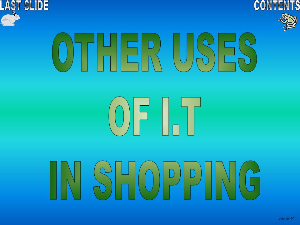 OTHER USES OF I.T IN SHOPPING