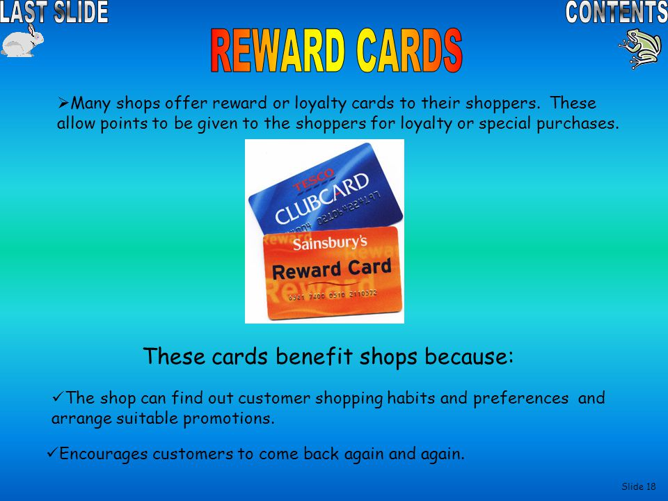 These cards benefit shops because: