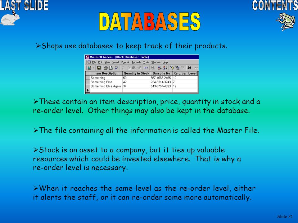 DATABASES Shops use databases to keep track of their products.