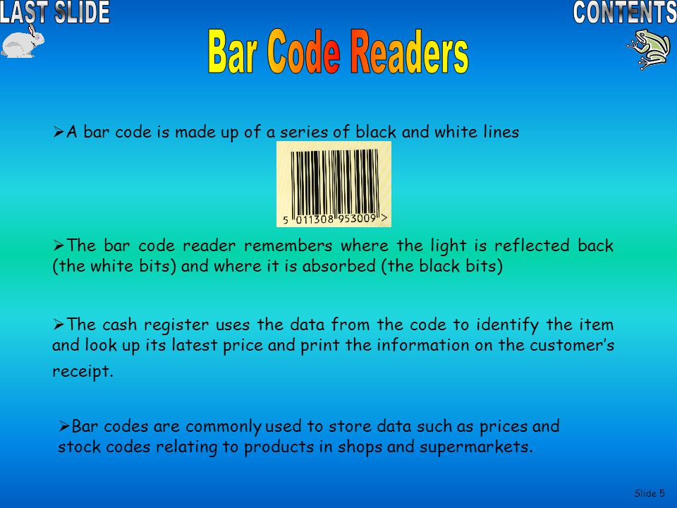 Bar Code Readers A bar code is made up of a series of black and white lines.