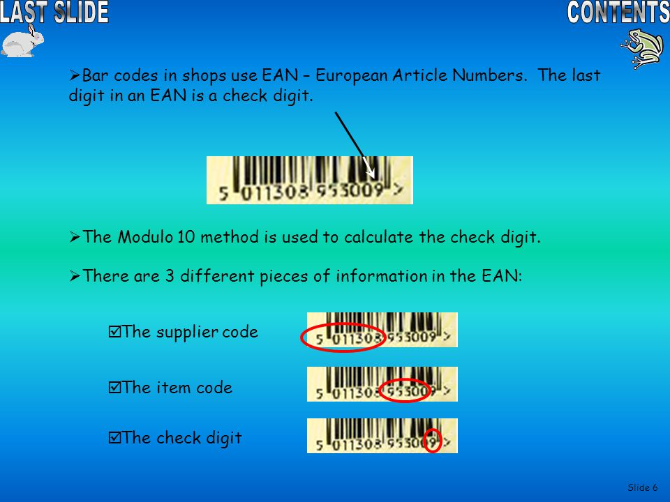 Bar codes in shops use EAN – European Article Numbers