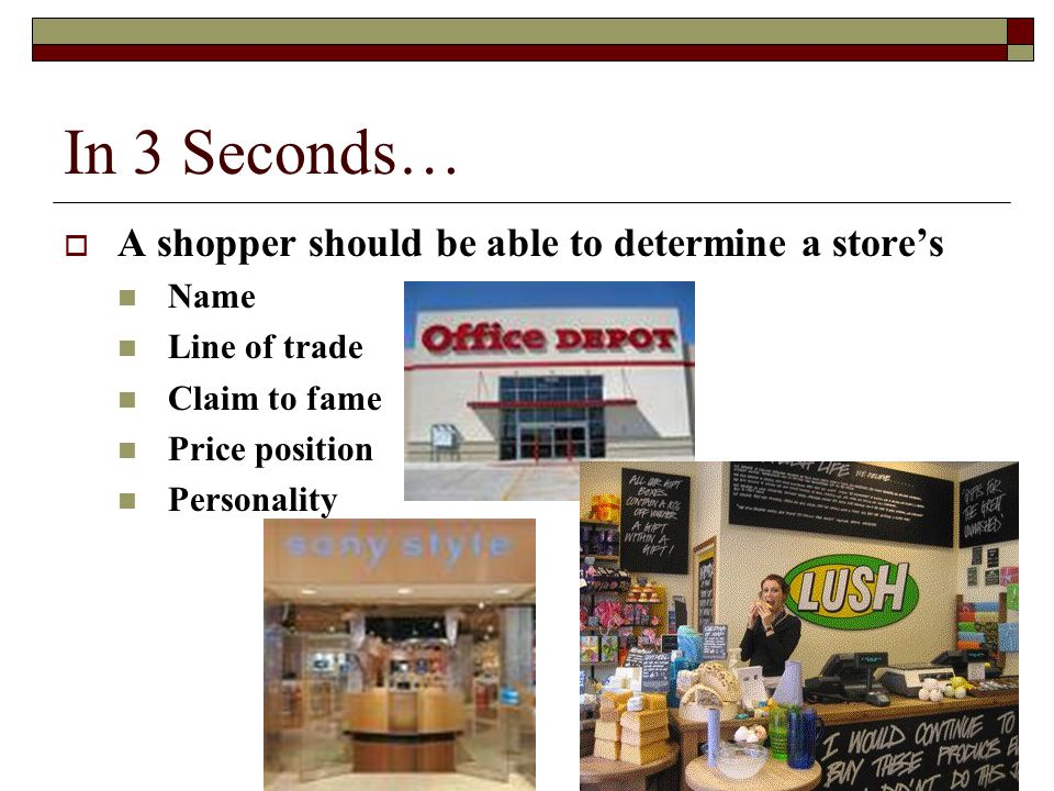 In 3 Seconds… A shopper should be able to determine a store's Name