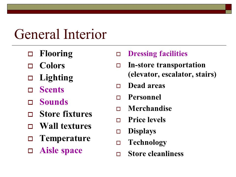 General Interior Flooring Colors Lighting Scents Sounds Store fixtures