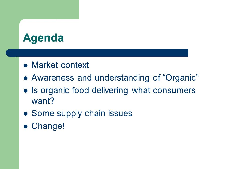 Agenda Market context Awareness and understanding of Organic