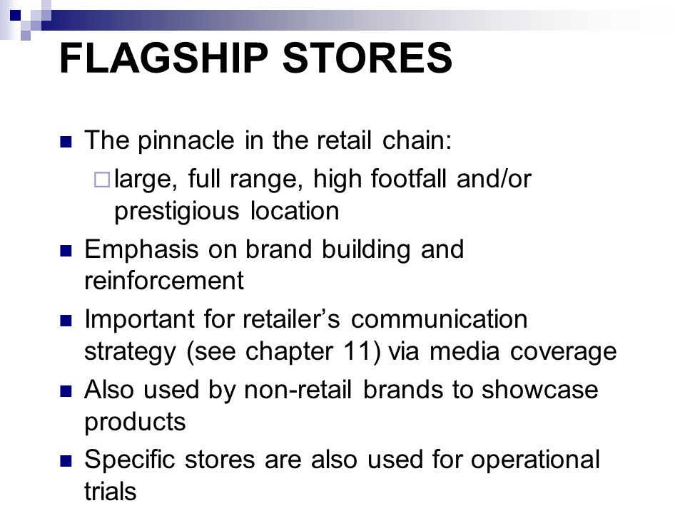 FLAGSHIP STORES The pinnacle in the retail chain: