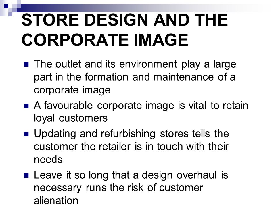 STORE DESIGN AND THE CORPORATE IMAGE