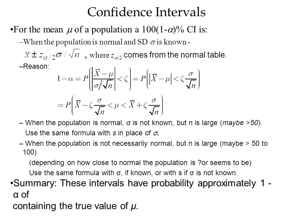 Confidence Intervals For the mean m of a population a 100(1-a)% CI is: