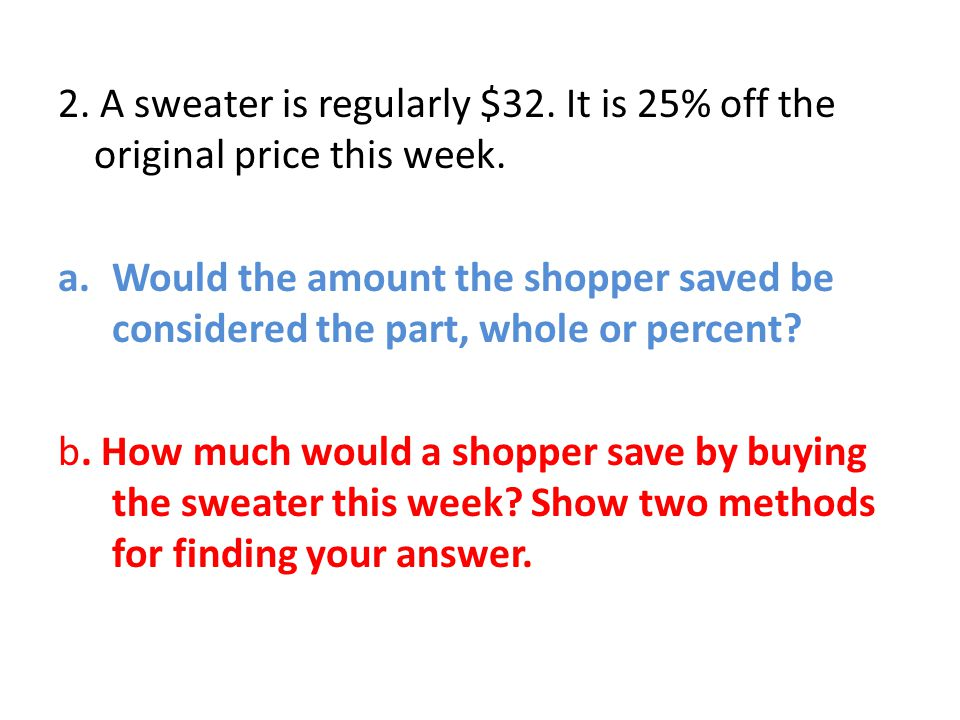 2. A sweater is regularly $32