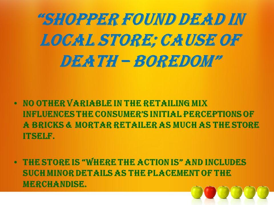 Shopper found dead in local store; cause of death – boredom