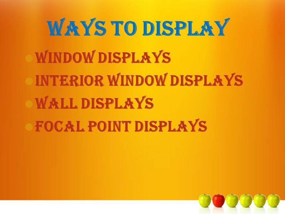 Ways to Display Window Displays Interior Window Displays Wall Displays