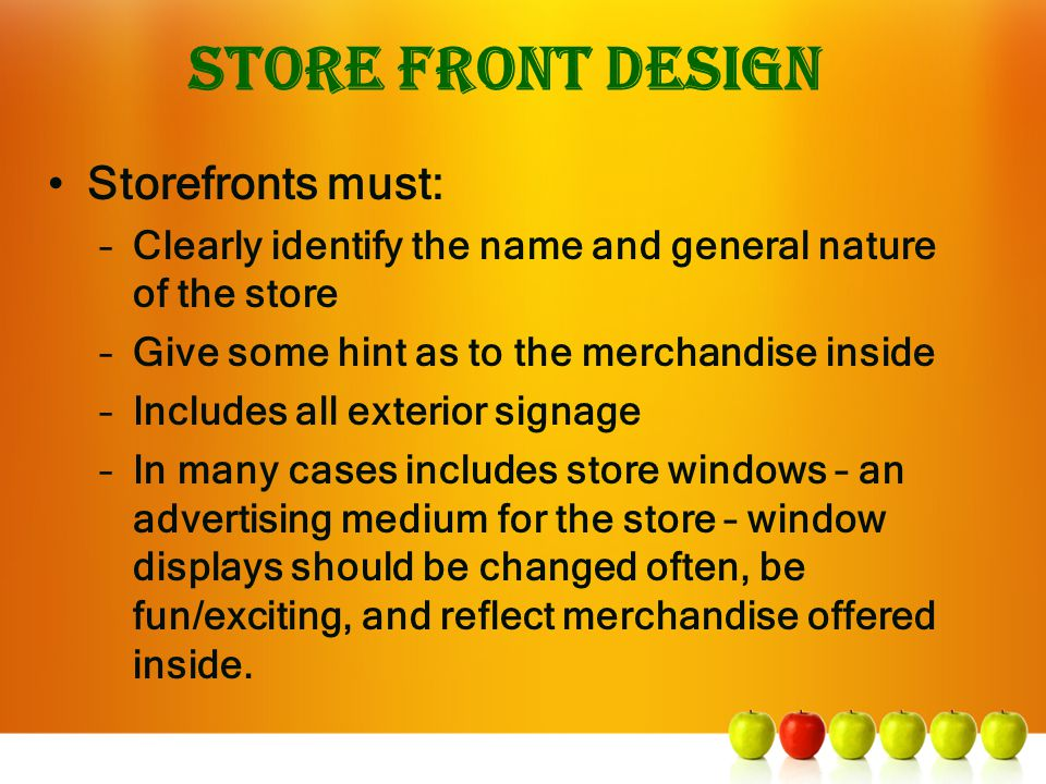 Store Front Design Storefronts must:
