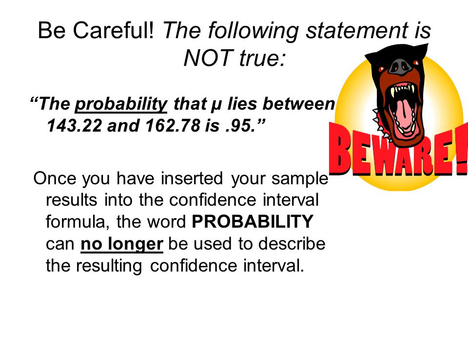 Be Careful! The following statement is NOT true: