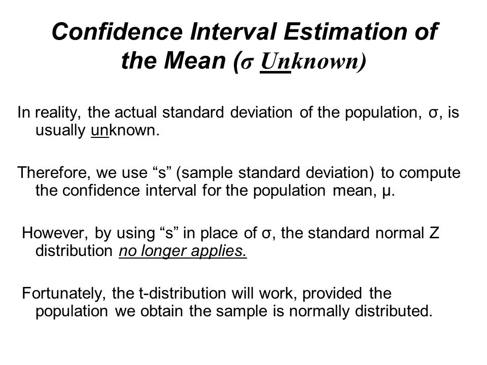 Confidence Interval Estimation of the Mean (σ Unknown)