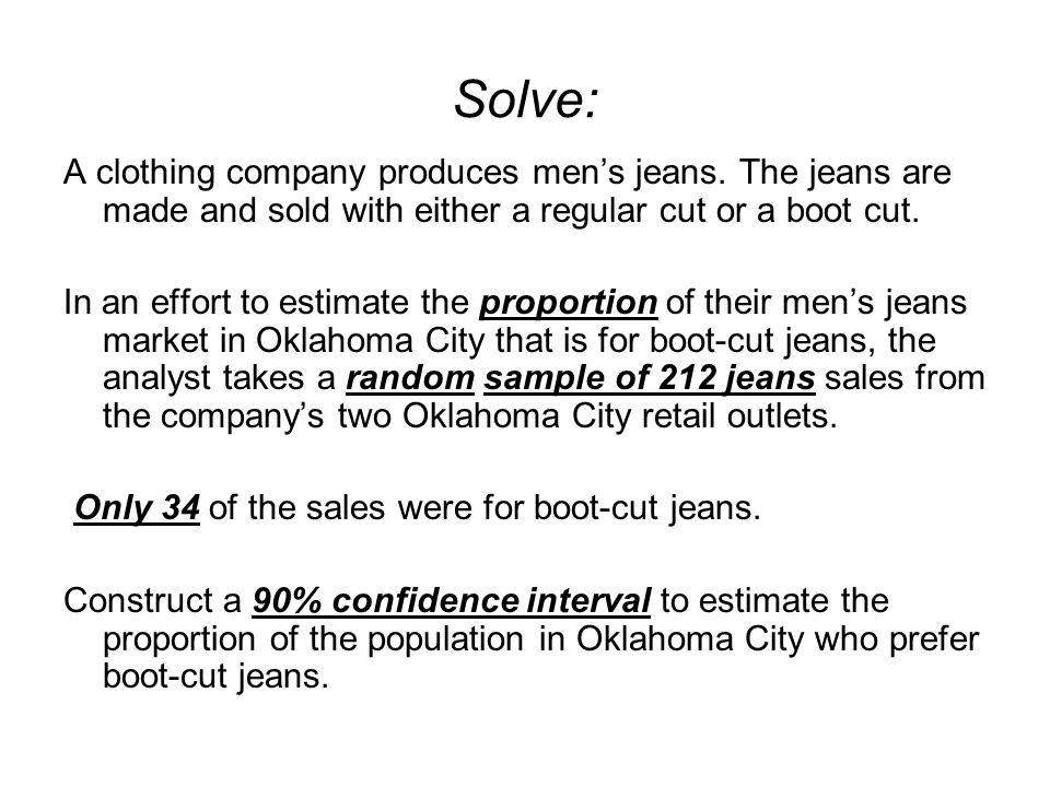Solve: A clothing company produces men's jeans. The jeans are made and sold with either a regular cut or a boot cut.