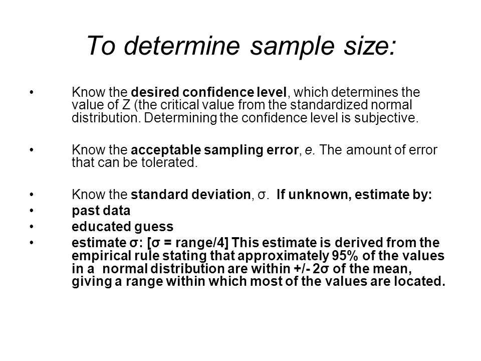 To determine sample size: