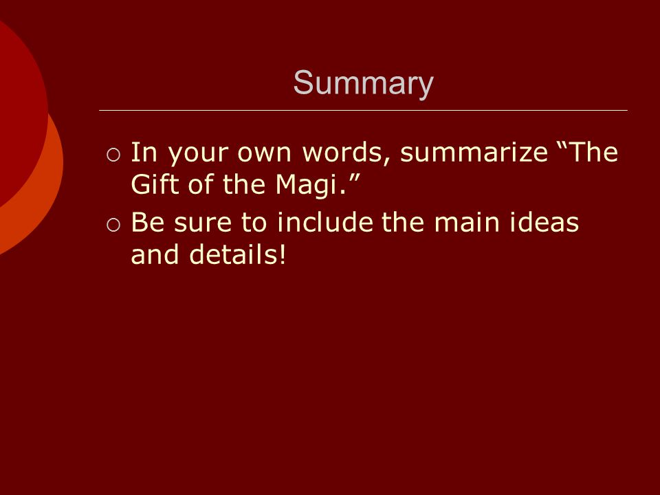 Summary In your own words, summarize The Gift of the Magi.
