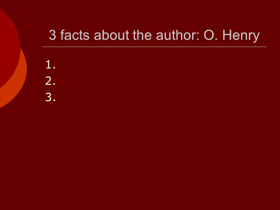 3 facts about the author: O. Henry