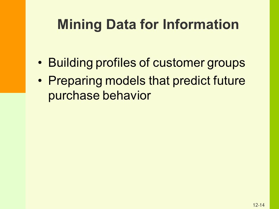 Mining Data for Information