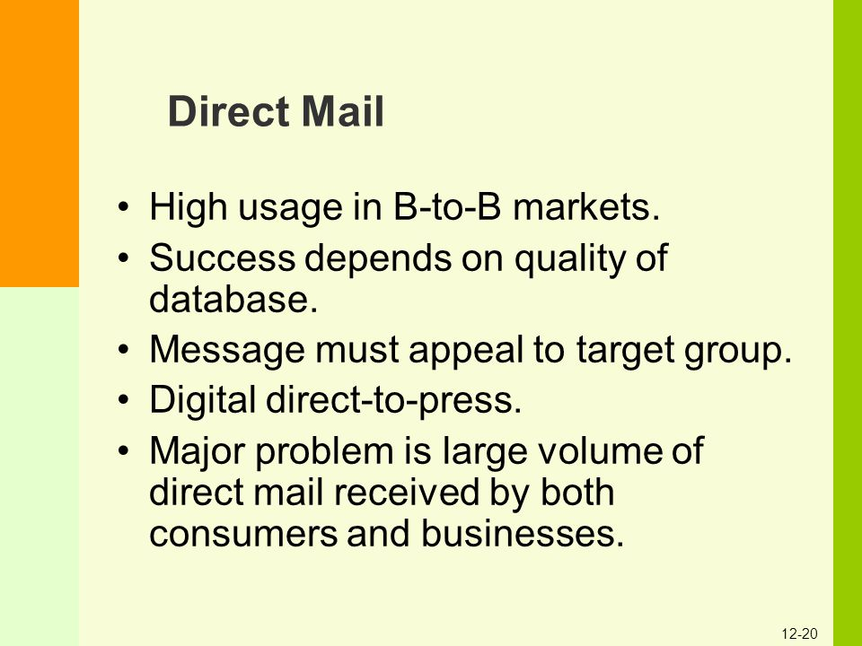 Direct Mail High usage in B-to-B markets.